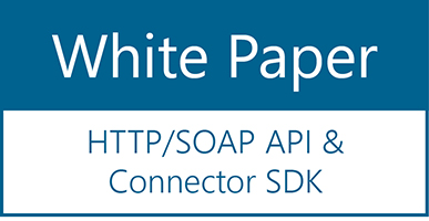 White Paper  – HTTP/SOAP API & Connector SDK
