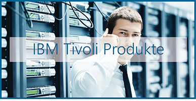 Lösungsbeschreibung  – IBM Tivoli Produkte