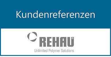 Kundenreferenzen: REHAU, Germany