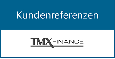 Kundenreferenzen: TMX Finance®