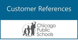 Customer References: Chicago Public School