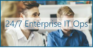 Solution Brief  – 24/7 Enterprise IT Ops