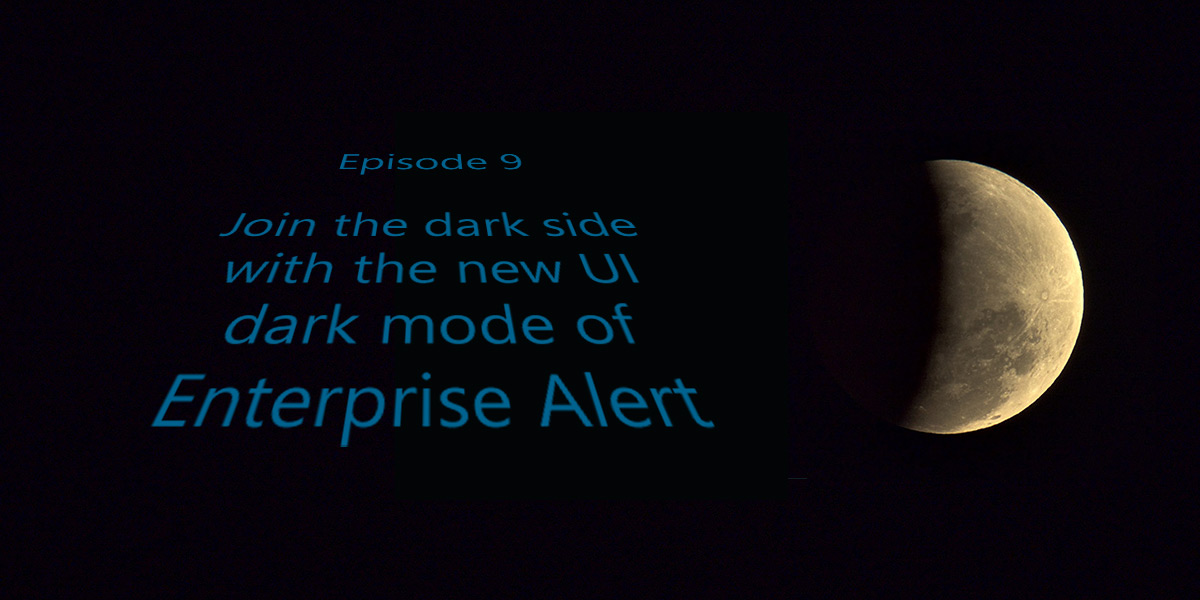 Join the Dark Side with Enterprise Alert